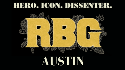 """To the left is a film Poster for RGB. It shows a stylized headshot illustration of Ruth Bader Ginsberg on a black background. The initials """"RGB"""" appear in gold beneath the illustration. To the right reads Austin."""